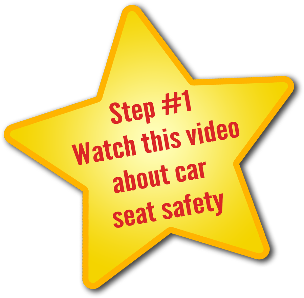 Step 1 - Watch this video about car seat safety