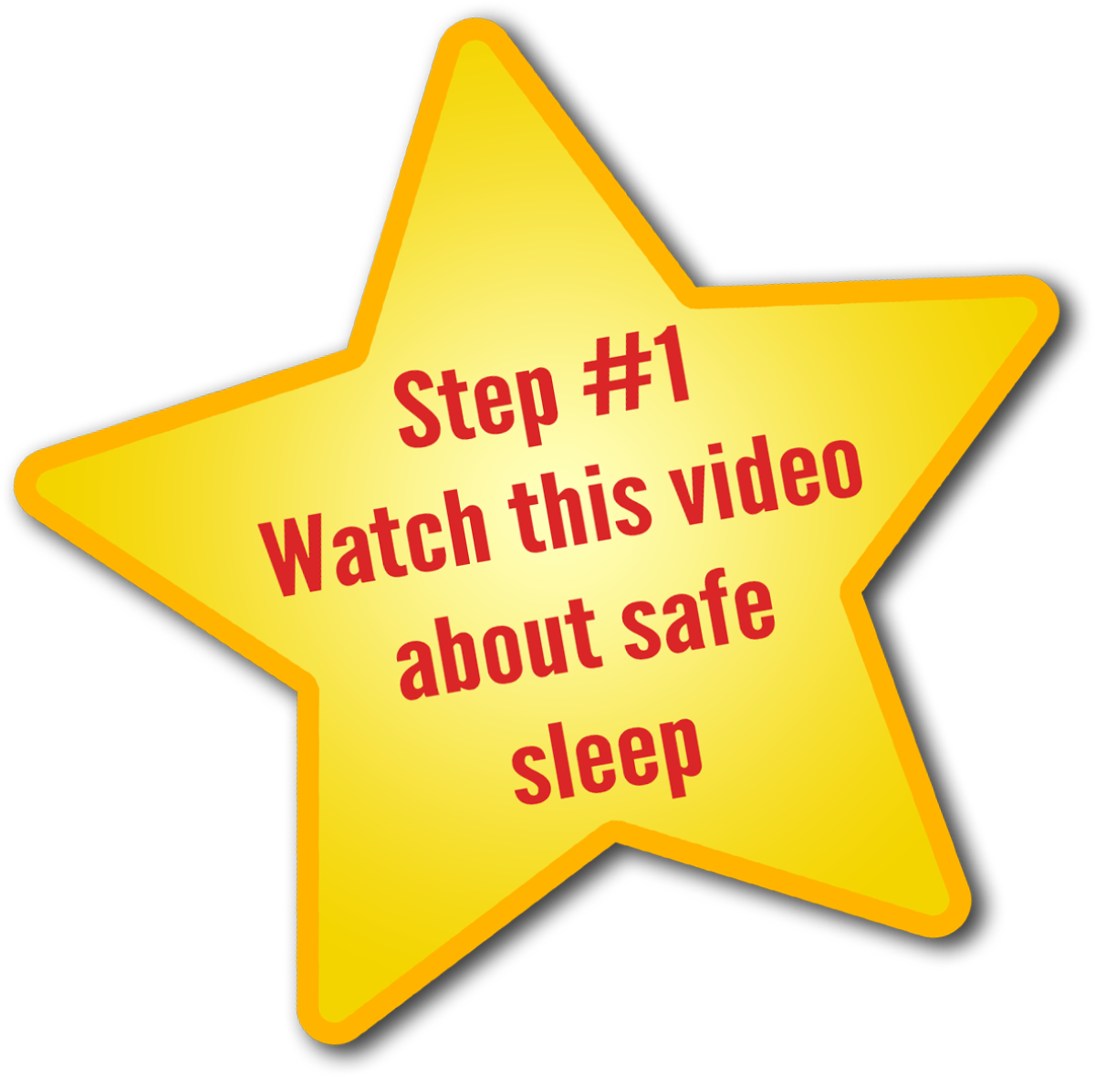 Step 1 - Watch this video about safe sleep
